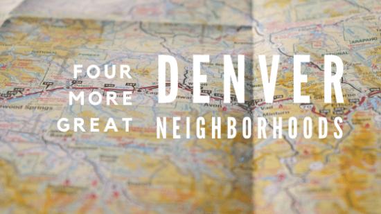 Four More Great Denver Neighborhoods