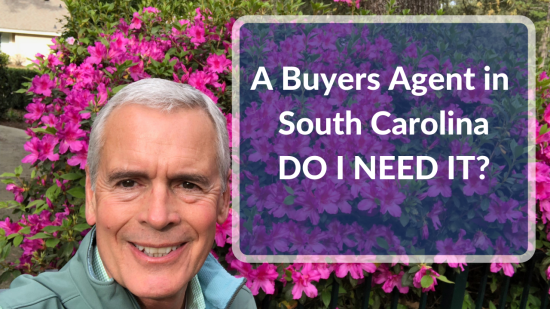 A Buyers Agent in South Carolina-DO I NEED IT?