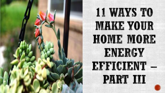 11 Ways to Make Your Colorado Home More Energy Efficient -Part III