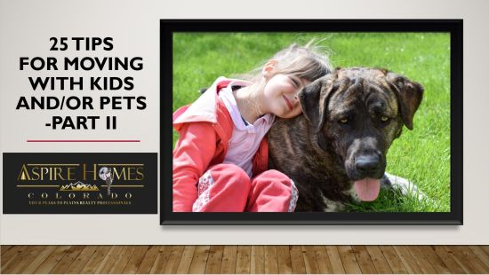 25 Tips For Moving With Kids And/Or Pets-Part II