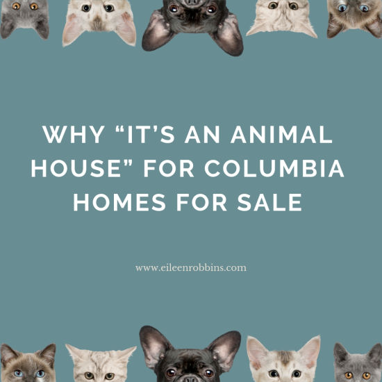 """Why """"It's an Animal House"""" for Columbia Homes for Sale"""