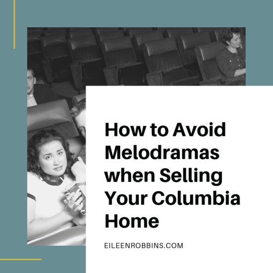 How to Avoid Melodramas when Selling Your Columbia Home