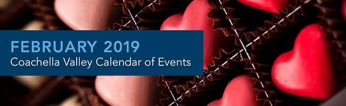 Cochella Valley Events Calendar February 2019 Coachella Valley Calendar of Events  February 2019
